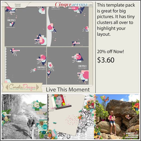 http://store.gingerscraps.net/Live-This-Moment-by-Cornelia-Designs.html