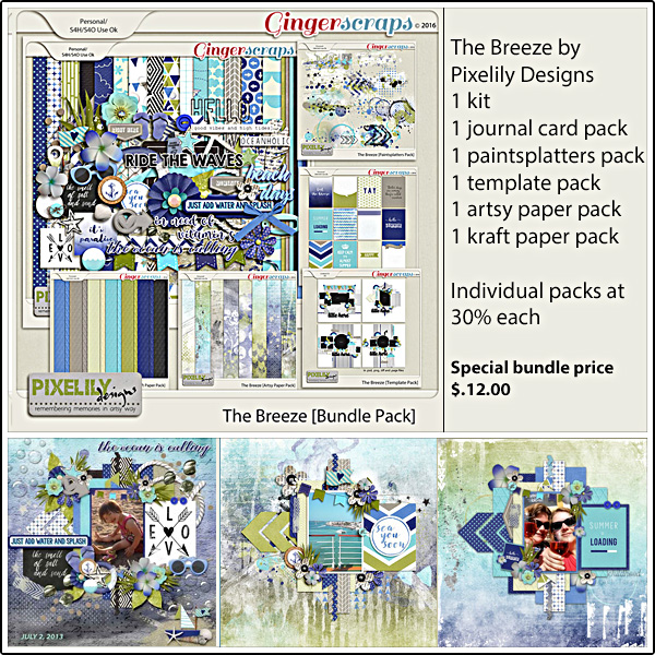 Bundle : http://store.gingerscraps.net/The-Breeze-Bundle-Pack.html Kit : http://store.gingerscraps.net/The-Breeze-Kit.html Paper : http://store.gingerscraps.net/The-Breeze-Paper-Pack.html Artsy Paper : http://store.gingerscraps.net/The-Breeze-Artsy-Paper-Pack.html Journal Card : http://store.gingerscraps.net/The-Breeze-Journal-Card-Pack.html Template : http://store.gingerscraps.net/The-Breeze-Template-Pack.html Paintsplatters : http://store.gingerscraps.net/The-Breeze-Paintsplatters-Pack.html Kraft Paper : http://store.gingerscraps.net/The-Breeze-Kraft-Paper-Pack.html
