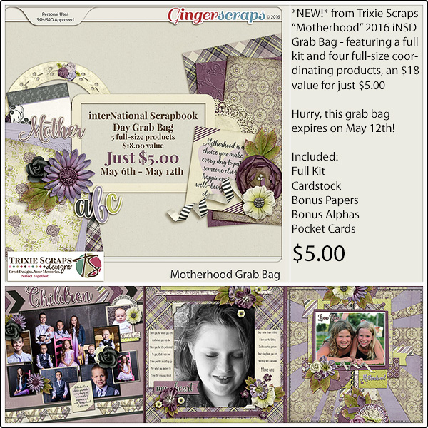 https://store.gingerscraps.net/Motherhood-2016-iNSD-Grab-Bag-by-Trixie-Scraps-Designs.html
